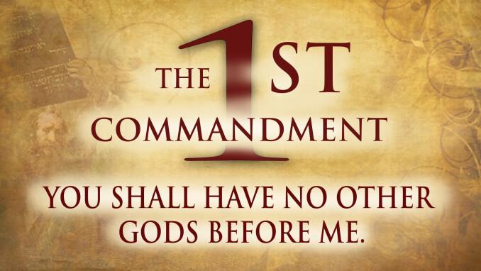 First Commandment: No Other Gods