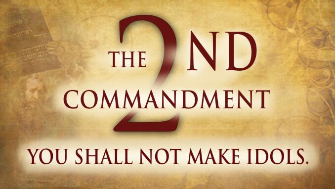 Second Commandment: No Idols