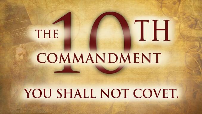 Tenth Commandment: You Shall Not Covet