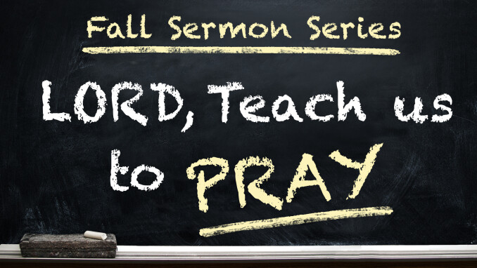 Lord, Teach us to Pray Introduction