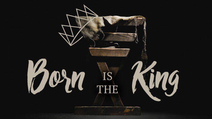 Christmas Worship: Born is the King