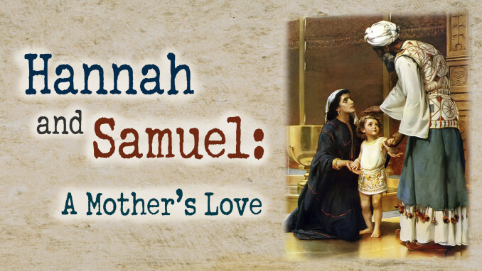Hannah: A Mother's Love