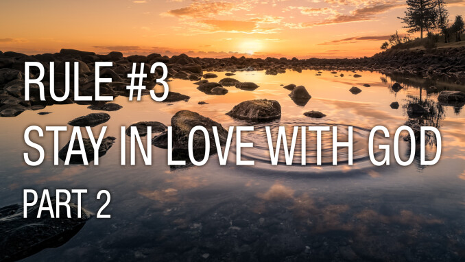 Staying in Love with God, Part 2
