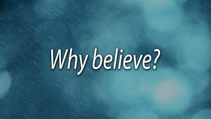 Dear Pastor Chris: Why Believe in God?
