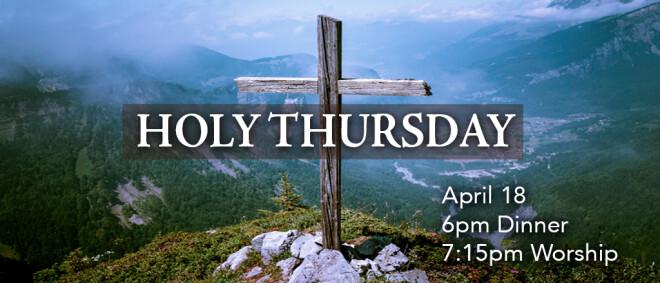 Holy Thursday Dinner & Worship Service