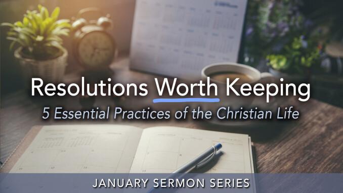Resolutions Worth Keeping: Worship and Prayer