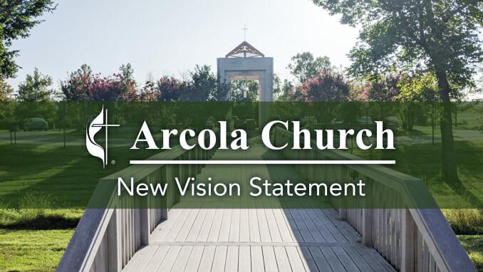 Arcola Church Purpose and Vision